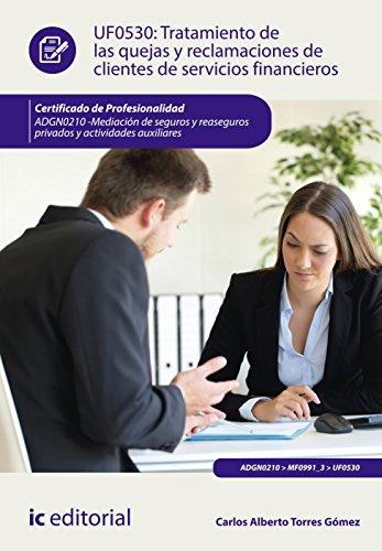 9788416758401: Tratamiento de las quejas y reclamaciones de clientes de servicios financieros. ADGN0210 - Mediaci�n de seguros y reaseguros privados y actividades auxiliares