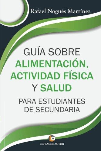 9788416760565: Guía sobre alimentación, actividad física y salud para estudiantes de Secundaria - 9788416760565