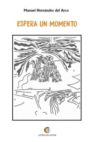9788416760695: Espera un momento (Spanish Edition)