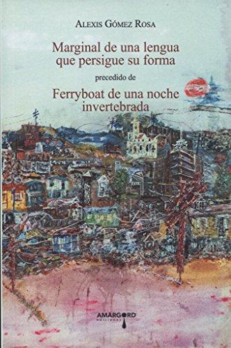 Marginal de una lengua que persigue su: Alexis Gómez Rosa