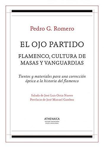 9788416770175: El ojo partido: Flamenco, cultura de masas y vanguardias (Flamenco y cultura popular)