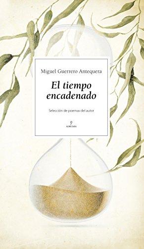 EL TIEMPO ENCADENADO: GUERRERO ANTEQUERA, MIGUEL