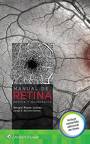 Manual de retina mand#233;dica y quirand#250;rgica: Rojas Juand#225;rez, Sergio