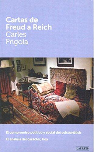 9788416783038: Cartas de Freud a Reich : El compromiso político y social del psicoanálisis. El análisis del carácter, hoy