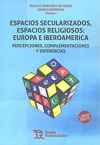 Espacios Secularizados, Espacios Religiosos: Europa e Iberoamerica (Paperback): Rosa María Martínez...