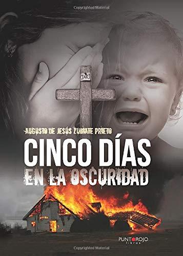 9788416799213: Cinco días en la oscuridad (Spanish Edition)