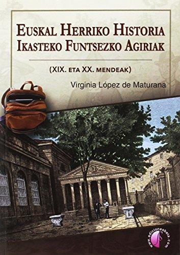 Euskal Herriko Historia ikasteko funtsezko agiriak (XIX.: López de Maturana,