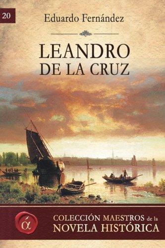 9788416815029: Leandro de la Cruz (Maestros de la novela historica) (Volume 20) (Spanish Edition)