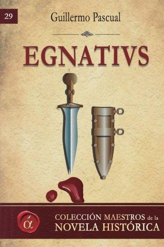 9788416815081: Egnativs: Volume 29 (Maestros de la novela historica)