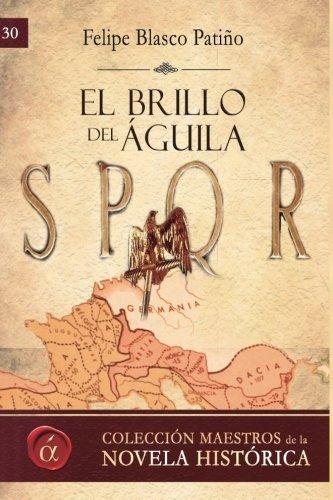 9788416815128: El brillo del águila: Volume 30 (Maestros de la novela historica)