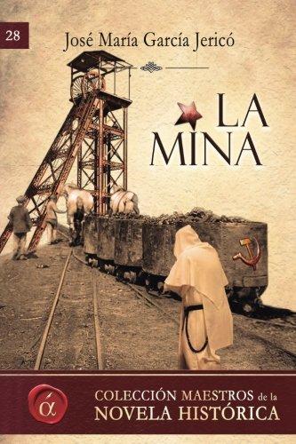 9788416815203: La mina (Maestros de la novela historica) (Volume 28) (Spanish Edition)