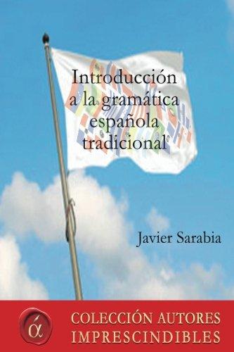 9788416815500: Introducción a la gramática española tradicional (Colección autores imprescindibles) (Spanish Edition)