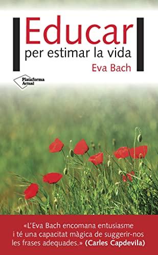 Educar per estimar la vida: Bach Cobacho, Eva
