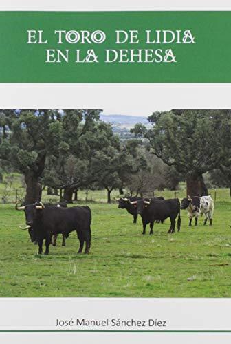 9788416822157: Toro De Lidia En la dehesa