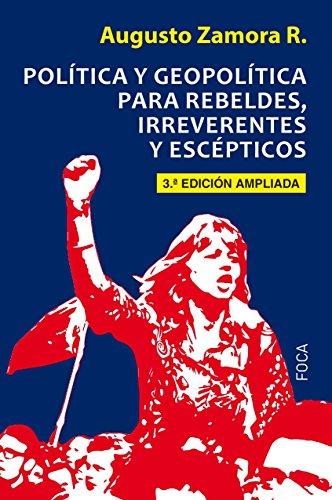 9788416842247: Política y egopolítica para rebeldes, irreverentes y escépticos (3ª Edición ampliada): Tercera Edición ampliada: 160 (Investigación)