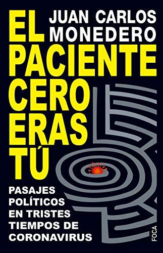 9788416842629: El paciente Cero eras Tú: Pasajes políticos en tiempos de coronavirus: 183 (Investigación)