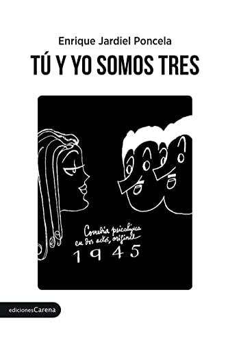 9788416843541: Tú y yo somos tres: Comedia psicoilógica en dos actos (Clásicos Carena)