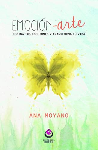 EMOCION-ARTE (Paperback): Ana; Moyano