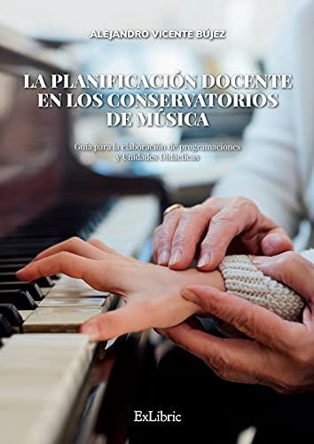 9788416848393: La planificación docente en los conservatorios de música