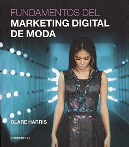 FUNDAMENTOS DEL MARKETING DIGITAL DE MODA: Harris, Clare