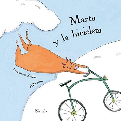 9788416854189: Marta Y La Bicicleta (Siruela Ilustrada)