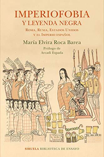 9788416854233: Imperiofobia y leyenda negra: Roma, Rusia, Estados Unidos y el Imperio español