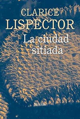 La Ciudad Sitiada (Biblioteca Clarice Lispector): Clarice Lispector