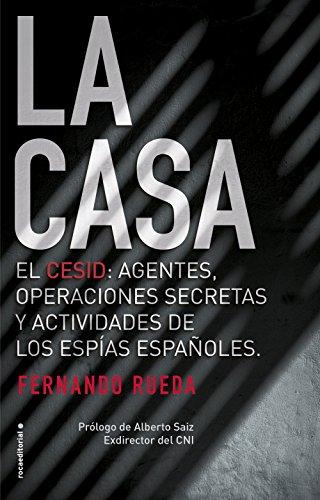 9788416867677: La Casa: El CESID: agentes, operaciones secretas y actividades de los espías españoles. (No Ficción)