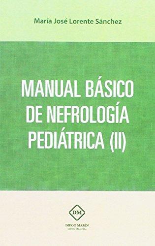 MANUAL BASICO DE NEFROLOGIA PEDIATRICA II: MESA DEL CASTILLO
