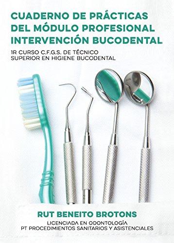 9788416875474: Cuaderno de prácticas del módulo profesional Intervención Bucodental: 1r Curso C.F.G.S. de Técnico Superior en Higiene Bucodental (Colección viveLibro)