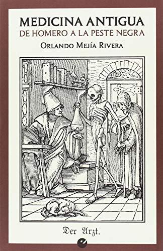 9788416876549: Medicina antigua: De Homero a la peste negra