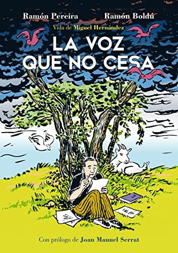 9788416880249: La voz que no cesa. Vida de Miguel Hernández (Sillón Orejero)