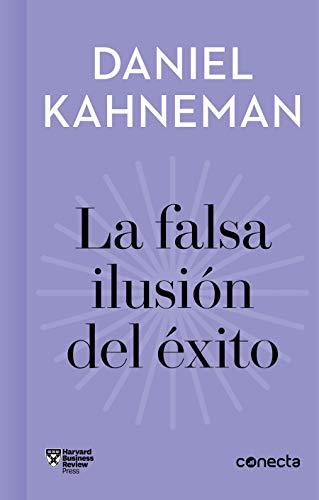 9788416883912: La falsa ilusión del éxito (Imprescindibles): Cómo el optimismo socava las decisiones ejecutivas