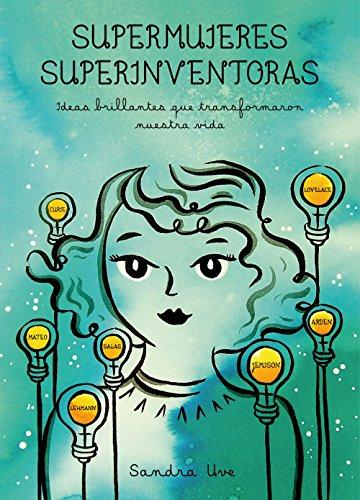 9788416890590: Supermujeres, superinventoras: Ideas brillantes que transformaron nuestra vida (Ilustración)