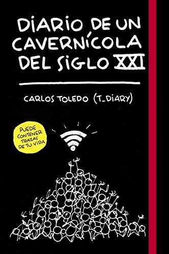 9788416890699: Diario de un cavernícola del siglo XXI (Ilustración)