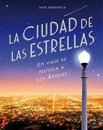 9788416890736: La ciudad de las estrellas: Un viaje de película a Los Ángeles (Guías ilustradas)