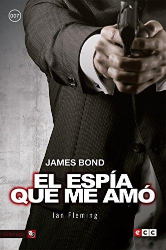 JAMES BOND 8: EL ESPIA QUE ME: FLEMING, IAN.