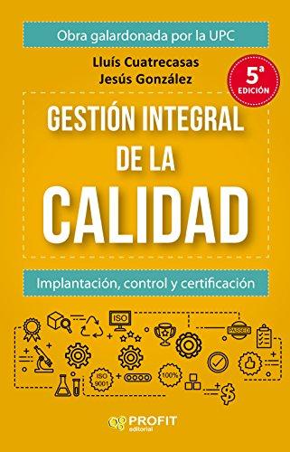 Gestion integral de la calidad (5ª Edición): Cuatrecasas Arbos, Lluis;