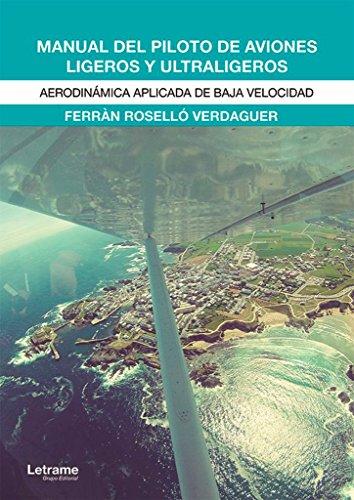 9788416916382: Manual del piloto de aviones ligeros y ultraligeros: Aerodinámica aplicada de baja velocidad (Docencia)