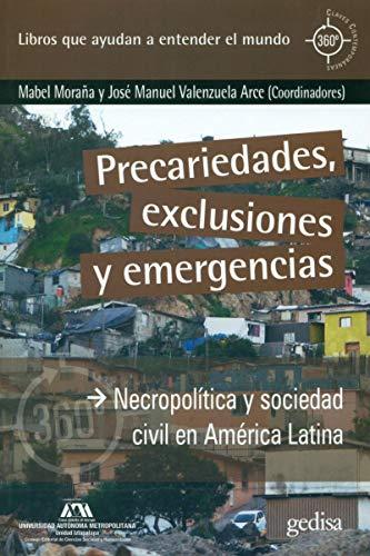 9788416919901: Precariedades, exclusiones y emergencias. Necropolítica y sociedad civil en Amér: Necropolítica y sociedad civil en América Latina: 891040 (360º / Claves Contemporáneas / Sociología)