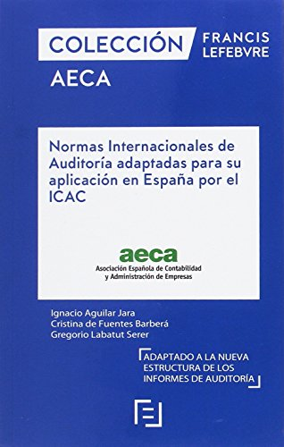 9788416924677: Normas Internacionales de Auditoría adaptadas para su aplicación en España por el ICAC: Colección AECA