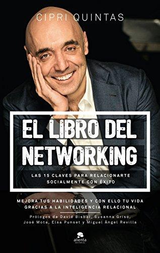 9788416928149: El libro del networking: Las 15 claves para relacionarte socialmente con éxito (COLECCION ALIENTA)