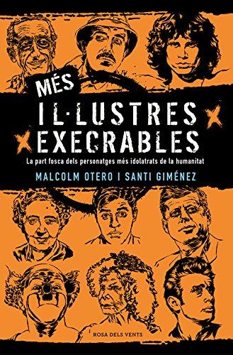 9788416930609: Més il·lustres execrables: La part fosca dels personatges més idolatrats de la humanitat (Narrativa catalana)