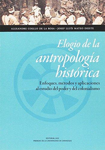 9788416933037: Elogio de la antropología histórica. Enfoques, métodos y aplicaciones al estudio (Ciencias Sociales)