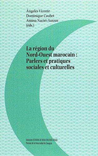 LA REGION DU NORD-OUEST MAROCAIN.PARLERS ET PRACTIQUES: VICENTE, ANGELES