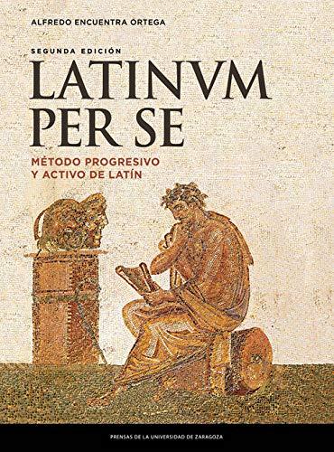 Latinum per se : método progresivo y: Alfredo Encuentra Ortega