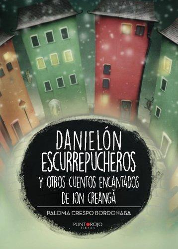 Danielón escurrepucheros y otros cuentos encantados de: Crespo Bordonaba, Paloma
