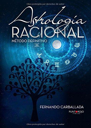 ASTROLOGiA RACIONAL - METODO DEFINITIVO,: CARBALLADA PéREZ, FERNANDO