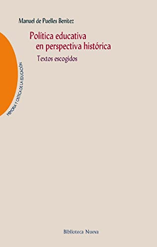 POLITICA EDUCATIVA EN PERSPECTIVA HISTORICA: PUELLES BENITEZ,MANUEL DE