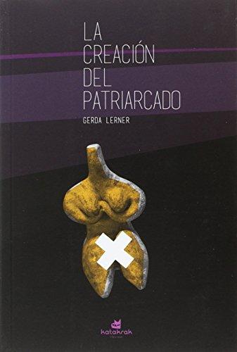 9788416946082: La creación del patriarcado